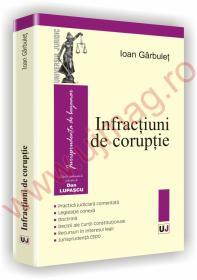Infractiuni de coruptie - Ioan Garbulet