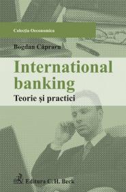 International banking. Teorie si practici - Capraru Bogdan