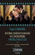 Istoria cinematografiei in capodopere. Virstele peliculei. Vol. 4: De la A noastra-i libertatea la Pe aripile vintului (1931-1939) - Tudor Caranfil