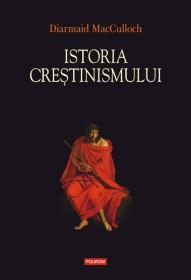 Istoria crestinismului - Diarmaid MacCulloch