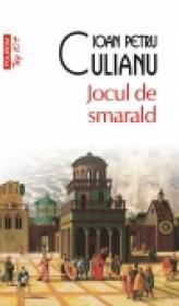 Jocul de smarald (Editia 2011) - Ioan Petru Culianu