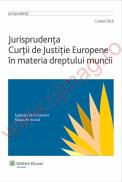 Jurisprudenta Curtii de Justitie Europene in materia dreptului muncii - Costel Gilca