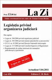 Legislatia privind organizarea judiciara (actualizat la 5.04.2011). Cod 436   Editia 9 - Editie coordonata de lect. univ. dr. Briciu Traian-Cornel