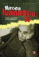 MIRCEA IVANESCU 80 - ***
