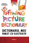 MY RHYMING PICTURE DICTIONARY. DICTIONARUL MEU RIMAT CU ILUSTRATII - ISTRATESCU, Steluta
