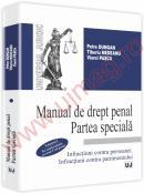Manual de drept penal. Partea speciala. In conformitate cu noul Cod penal - Vol. I - Petre Dungan, Tiberiu Medeanu, Viorel Pasca