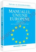 Manualul uniunii europene. Editia a V-a, revazuta si adaugita dupa Tratatul de la Lisabona(2007/2009) - Augustin Fuerea