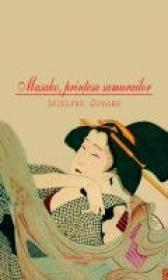 Masako, printesa samurailor - Jocelyne Godard