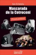 Mascarada de la Cotroceni - Ion Cristoiu
