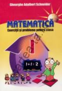 Matematica - Exercitii si probleme - clasa I - Gheorghe Adalbert Schneider