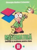 Matematica - Exercitii si probleme - clasa a II-a - Gheorghe Adalbert Schneider