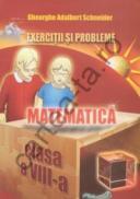 Matematica - Exercitii si probleme - clasa a VIII-a - Gheorghe Adalbert Schneider