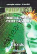 Matematica - Exercitii si probleme pentru clasa a XII-a - Gheorghe Adalbert Schneider