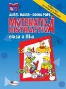 Matematica distractiva. Clasa a III-a - Aurel Maior , Doina Popa