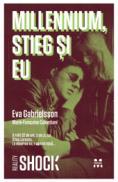 Millennium, Stieg si eu - Eva Gabrielsson, Marie-Francoise Colombani