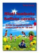 Minti luminate si Suflete curate ( Carte de poezii si nuvele pentru copii de 6-12 ani ) - Pavel Corut