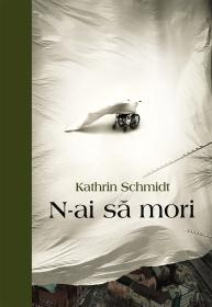 N-ai sa mori - Kathrin Schmidt