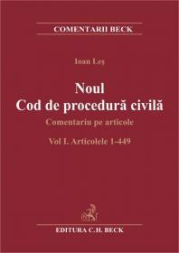 Noul Cod de procedura civila. Comentariu pe articole   Volumul I. Articolele 1-449 - Les Ioan