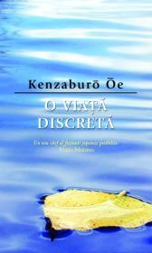 O viata discreta - Kenzaburo Oe