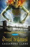 ORASUL DE CENUSA. INSTRUMENTE MORTALE - Cartea a doua - Cassandra Clare