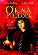 Oksa pollock, vol. 1 - Taramul invizibil - Anne Plichota , Cendrine Wolf