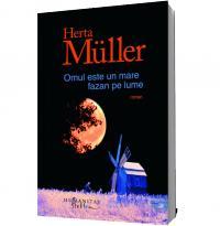 Omul este un mare fazan pe lume - Herta Mueller