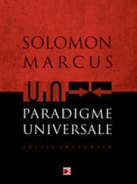 PARADIGME UNIVERSALE. EDITIE INTEGRALA - MARCUS, Solomon
