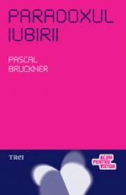 Paradoxul iubirii - Pascal Bruckner