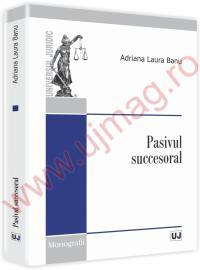 Pasivul succesoral - Adriana Laura Banu
