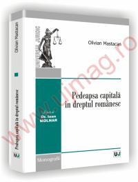 Pedeapsa capitala in dreptul romanesc - Olivian Mastacan