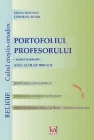 Portofoliul profesorului. Religie: cultul crestin-ortodox, clasele I-VIII - Elena Mocanu ; Corneliu Muha