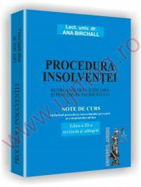 Procedura insolventei. Reorganizarea judiciara si procedura falimentului - Incluzand procedura concordatului preventiv si a mandatului ad-hoc - Ana Birchall
