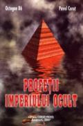 Profetii imperiului ocult - Pavel Corut