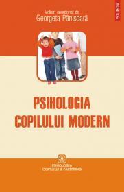 Psihologia copilului modern - Georgeta Panisoara (coord. )