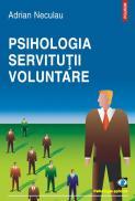 Psihologia servitutii voluntare - Adrian Neculau