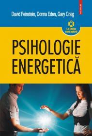 Psihologie energetica - Donna Eden, David Feinstein, Gary Craig