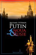 Putin si noua Rusie - Michael Sturmer