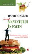 RISCURILE MANCATULUI IN EXCES - KESSLER, David