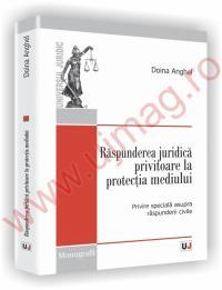 Raspunderea juridica privitoare la protectia mediului -  Cu speciala privire la raspunderea civila - Doina Anghel