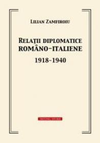 Relatii diplomatice romano-italiene 1918-1940 - Lilian Zamfiroiu