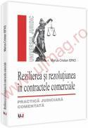 Rezilierea si rezolutiunea in contractele comerciale - Practica judiciara comentata - Marius Cristian Ispas