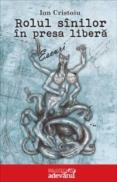 Rolul sinilor in presa libera - Ion Cristoiu