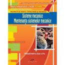 SISTEME MECANICE - MENTENANTA SISTEMELOR MECANICE. Manual pentru clasa a X-a - Aurel Ciocirlea-Vasilescu, Mariana Constantin