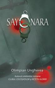 Sayonara. Confesiunile unui criminalist - Olimpian Ungherea