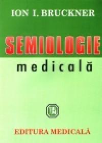 Semiologie medicala - Ion I. Bruckner