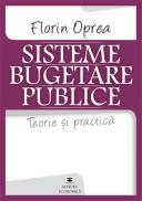 Sisteme bugetare publice. Teorie si practica - Florin Oprea