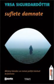 Suflete damnate - editie GSP - Yrsa Sigurdardottir