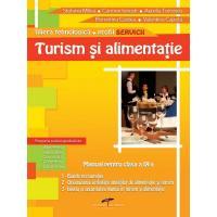 TURISM SI ALIMENTATIE. Manual pentru clasa a IX-a - STEFANIA MIHAI, CARMEN IONESTI, AURELIA TURCESCU, FLORENTINA COSTEA, VALENTINA CAPOTA