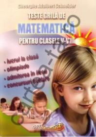Teste grila de matematica pentru clasele V - VIII - Gheorghe Adalbert Schneider
