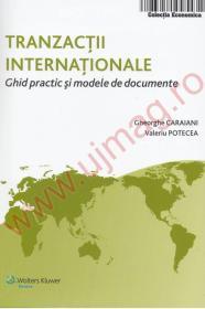 Tranzactii internationale-Ghid practic de modele si documente (2009) - Gheorghe Caraiani